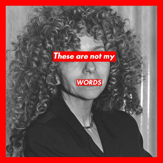 These Are Not My Words