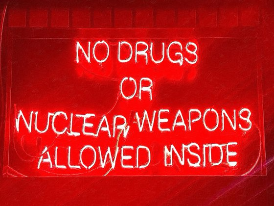 No Drugs Or Nuclear Weapons Allowed Inside