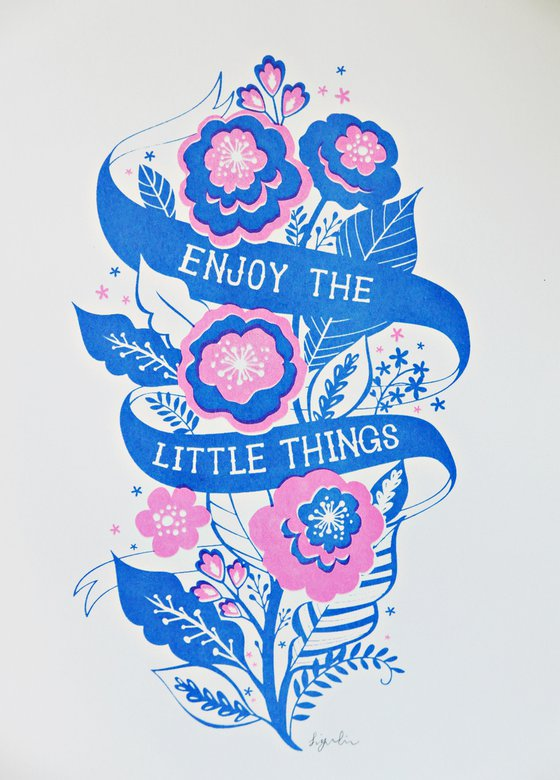 Enjoy The Little Things - A4 Screen Printed Inspirational Quote Art Print