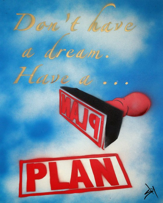 Don't have a dream (on canvas).